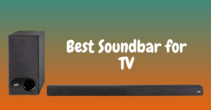 Best Soundbar for TV in 2021 | Smart, Powerful and High Quality