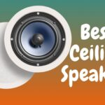 Best Ceiling Speakers – Wireless & Directional for Home Theater