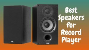 Best Speakers for Record Player - Wireless Audio Technica