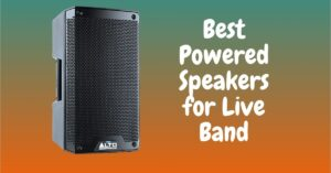 Best Powered Speakers for Live Band and Stage Music Performance