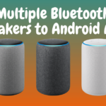 How to Connect Multiple Bluetooth Speakers to Android App